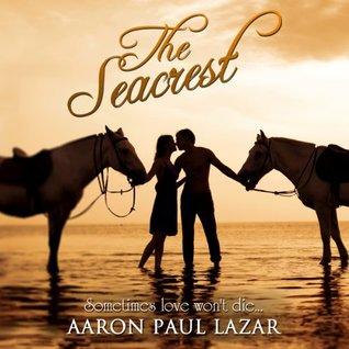 The Seacrest by Aaron Paul Lazar