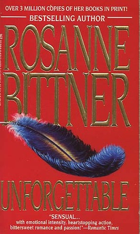 Unforgettable by Rosanne Bittner