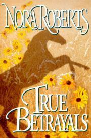True Betrayals by Nora Roberts