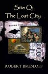 Site Q: The Lost City (The Mayan Adventures)