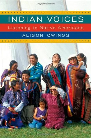 Indian Voices: Listening to Native Americans