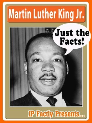 Martin Luther King, Jr. - Biography for Kids (Just the Facts Book 6)