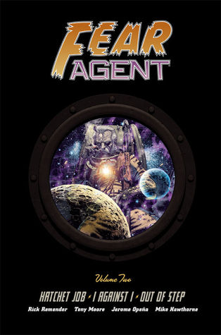 Fear Agent, Volume Two: Hatchet Job · I Against I · Out of Step