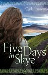 Five Days in Skye by Carla Laureano
