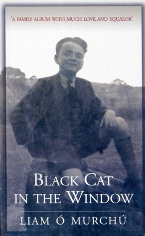 Black Cat in the Window: A Family Album with Much Love and Squalor