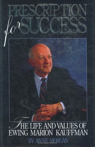 prescription-for-success-the-life-and-values-of-ewing-marion-kauffman