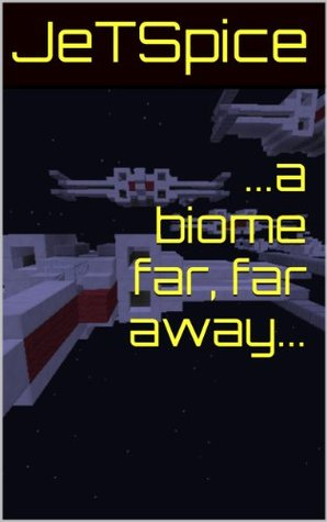 ...a biome far, far away...