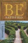 Be Satisfied (Ecclesiastes) by Warren W. Wiersbe