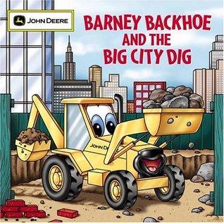 Barney Backhoe and the Big City Dig