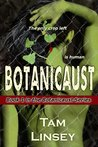 Botanicaust by Tam Linsey