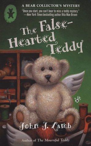 The False-Hearted Teddy(A Bear Collectors Mystery 2)