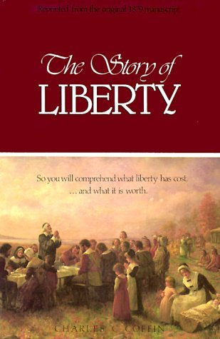 The Story of Liberty by Charles Carleton Coffin