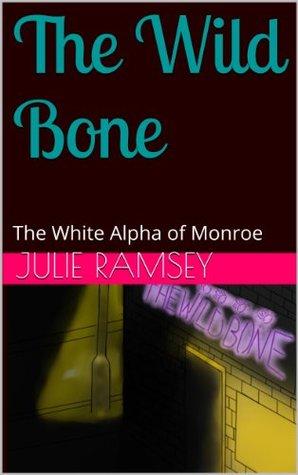 The Wild Bone by Julie Ramsey