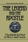 The Legend and the Apostle: The Battle for Paul in Story and Canon