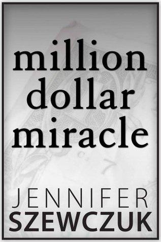 Ebook Million Dollar Miracle by Jennifer Szewczuk DOC!