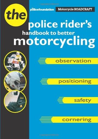 Motorcycle Roadcraft the Police Rider's Handbook to Better Mo... by Penny Mares