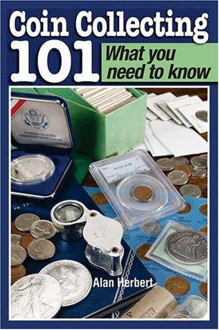 Coin Collecting 101 by Alan Herbert