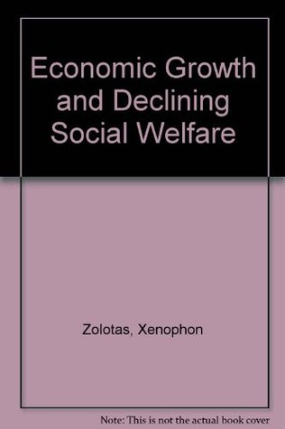 Economic Growth and Declining Social Welfare