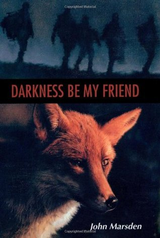 Darkness, Be My Friend by John Marsden