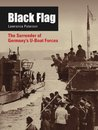Black Flag: The Surrender of Germany's U-Boat Forces