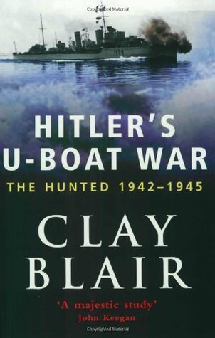 Hitler's U-boat War by Clay Blair Jr.