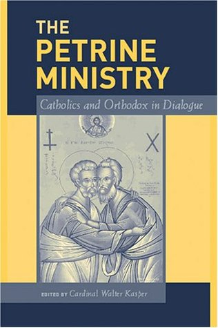 the-petrine-ministry-catholics-and-orthodox-in-dialogue