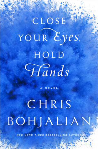 Ebook Close Your Eyes, Hold Hands by Chris Bohjalian DOC!