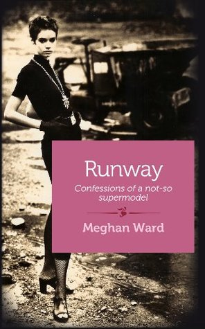 Runway: Confessions of a not-so-supermodel