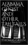 ALABAMA GHOST AND OTHER TALL TALE'S