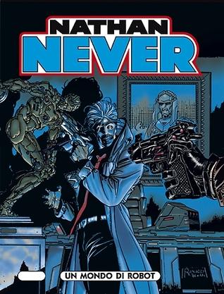 Nathan Never n. 73: Un mondo di robot