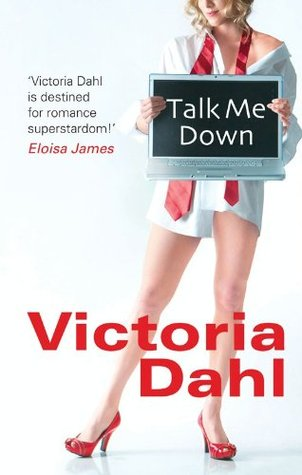 Talk me down by Victoria Dahl
