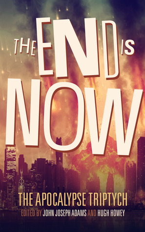 The End is Now(The Apocalypse Triptych 2)