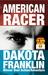AMERICAN RACER by Dakota Franklin