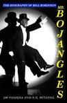Mr. Bojangles: The Biography of Bill Robinson