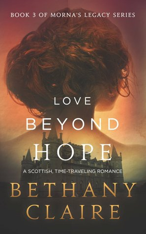 Love Beyond Hope Mornas Legacy 3 By Bethany Claire