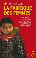 La Fabrique Des Femmes: Du Village À L'usine, Deux Jeunes Chinoises Racontent