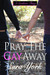 Pray The Gay Away (A Southern Thing, #1) by Sara York