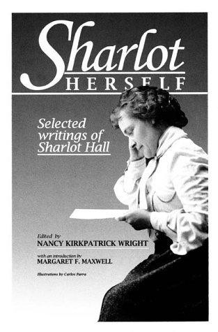 Sharlot Herself: Selected Writings of Sharlot Hall