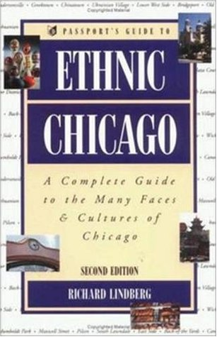 Passport's Guide to Ethnic Chicago by Rich Lindberg