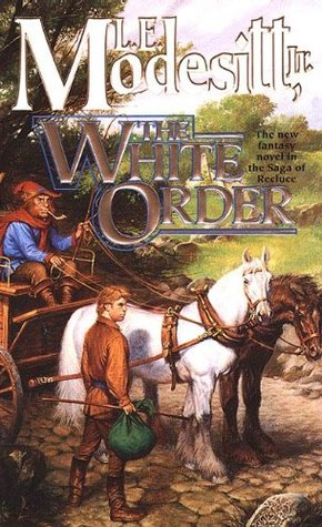 The White Order (Saga of Recluce Book 8)