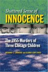 Shattered Sense of Innocence: The 1955 Murders of Three Chicago Children