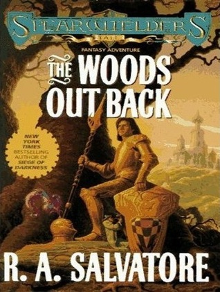 The Woods Out Back by R.A. Salvatore