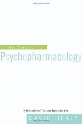 the-creation-of-psychopharmacology