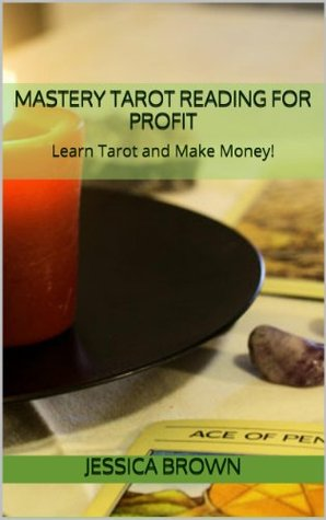 Download Mastery Tarot Reading For Profit Learn Tarot And Make