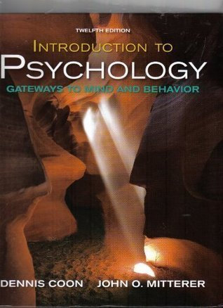 Introduction to Psychology - Gateways to Mind and Behavior - Concept Maps and Concept Reviews