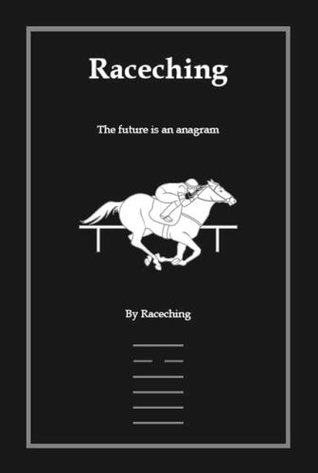 Raceching: the future is an anagram