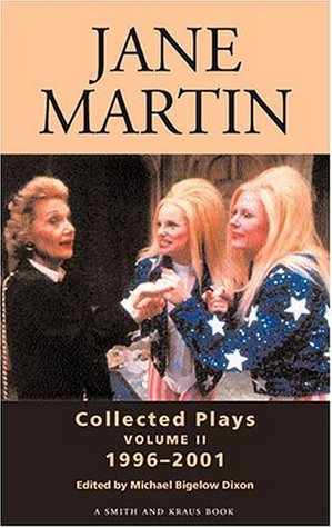 Jane Martin Collected Works Volume 2: Collected Plays 1996-2001