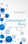 Criminological Theory: A Genetic-Social Approach