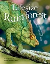 Lifesize: Rainforest: See Rainforest Creatures at Their Actual Size