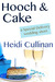 Hooch & Cake (Special Delivery, #1.5) by Heidi Cullinan